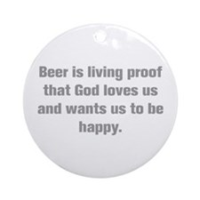 Beer is living proof that God loves us and wants u