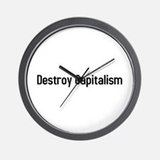 destroy capitalism Wall Clock