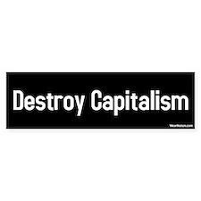 destroy capitalism Bumper Bumper Sticker