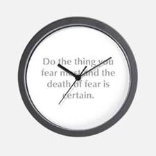 Do the thing you fear most and the death of fear i