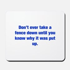 Don t ever take a fence down until you know why it