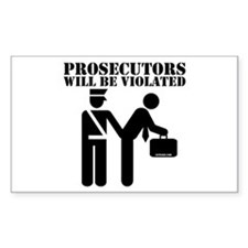 Prosecutors will be Violated Rectangle Decal