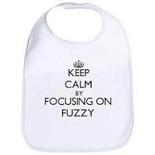 Keep Calm by focusing on Fuzzy Bib