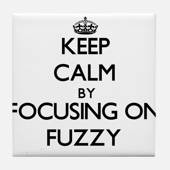 Keep Calm by focusing on Fuzzy Tile Coaster