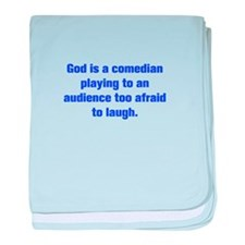 God is a comedian playing to an audience too afrai