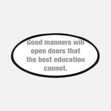 Good manners will open doors that the best educati