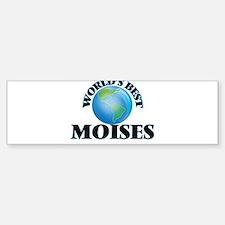 World's Best Moises Bumper Bumper Bumper Sticker