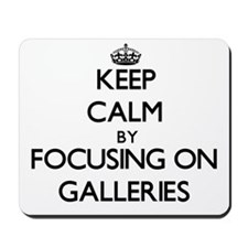 Keep Calm by focusing on Galleries Mousepad