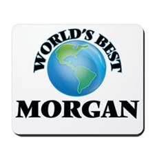 World's Best Morgan Mousepad