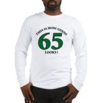This is How Good - 65 Long Sleeve T-Shirt