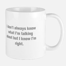 I don t always know what I m talking about but I k