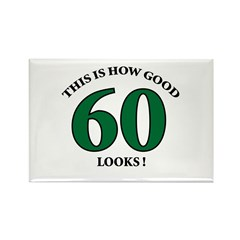 How Good - 60 Looks Rectangle Magnet