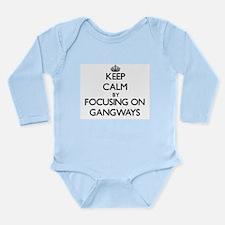 Keep Calm by focusing on Gangways Body Suit