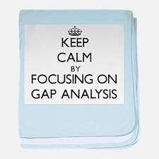 Keep Calm by focusing on Gap Analysis baby blanket