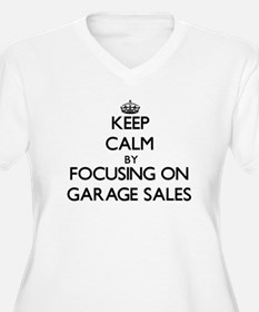 Keep Calm by focusing on Garage Plus Size T-Shirt