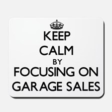 Keep Calm by focusing on Garage Sales Mousepad