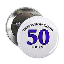 "How Good - 50 Looks 2.25"" Button (100 pack)"