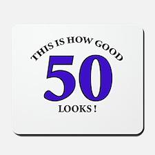 How Good - 50 Looks Mousepad