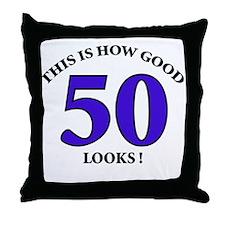 How Good - 50 Looks Throw Pillow