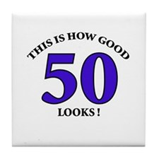 How Good - 50 Looks Tile Coaster