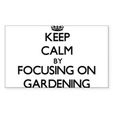 Keep Calm by focusing on Gardening Decal