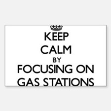 Keep Calm by focusing on Gas Stations Decal