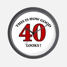 How Good - 40 Looks Wall Clock