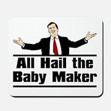 Hail the Baby Maker Mousepad