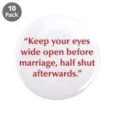 Keep your eyes wide open before marriage half shut