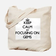 Keep Calm by focusing on Gems Tote Bag