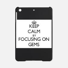 Keep Calm by focusing on Gems iPad Mini Case