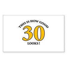 How Good - 30 Looks Rectangle Decal