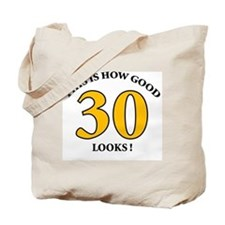 How Good - 30 Looks Tote Bag