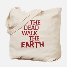 The Dead Walk The Earth Tote Bag