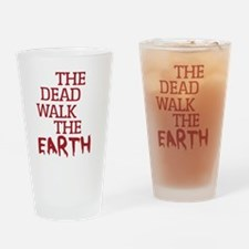 The Dead Walk The Earth Drinking Glass