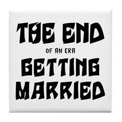 Funny Getting Married Tile Coaster