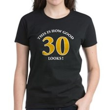 How Good - 30 Looks Tee