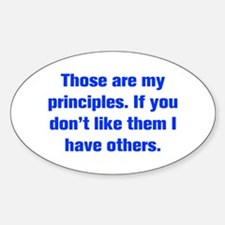 Those are my principles If you don t like them I h