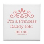 Pink Daddy's Princess Tile Coaster