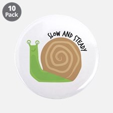 """Slow And Steady 3.5"""" Button (10 pack)"""