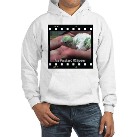 """""""The Parakeet Whisperer"""" Hooded Sweatshirt"""
