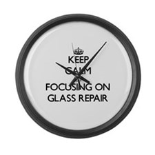 Keep Calm by focusing on Glass Re Large Wall Clock