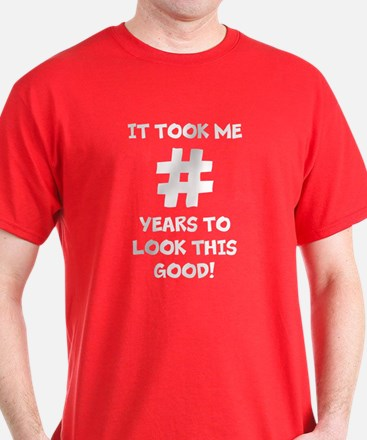 It took me this many years personaliz T-Shirt