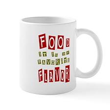 Food is My Favortie Flavor Mugs
