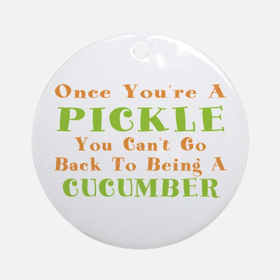 Once You're A Pickle, Cucumber Ornament (Round)