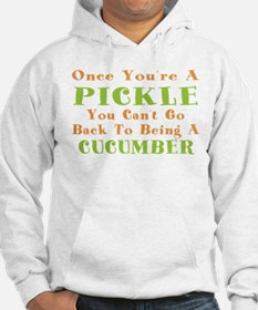 Once You're A Pickle, Cucumber Hoodie