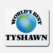 World's Best Tyshawn Mousepad