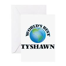 World's Best Tyshawn Greeting Cards