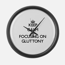 Keep Calm by focusing on Gluttony Large Wall Clock