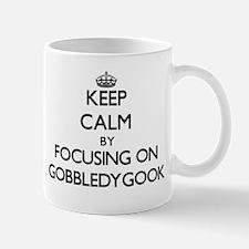 Keep Calm by focusing on Gobbledygook Mugs
